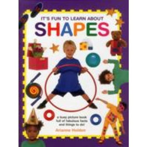 It's Fun to Learn About Shapes - Anness Publishing 9781861477095