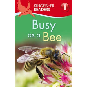 Kingfisher Readers: Busy as a Bee (Level 1: Beginning to Read) - Pan Macmillan 9780753433195