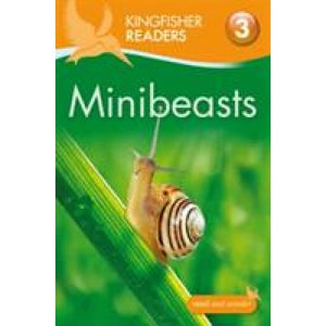 Kingfisher Readers: Minibeasts (Level 3: Reading Alone with Some Help) - Pan Macmillan 9780753430934