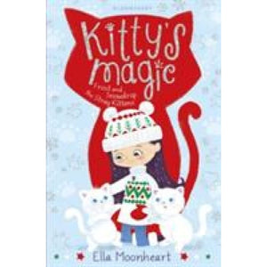Kitty's Magic 5: Frost and Snowdrop the Stray Kittens - Bloomsbury Publishing 9781408887684