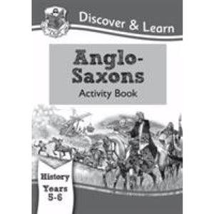 KS2 Discover & Learn: History - Anglo-Saxons Activity Book Year 5 6 - CGP Books 9781782942009