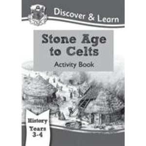 KS2 Discover & Learn: History - Stone Age to Celts Activity Book Year 3 4 - CGP Books 9781782941965