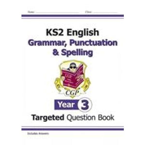 KS2 English Targeted Question Book: Grammar Punctuation & Spelling - Year 3 - CGP Books 9781782941316