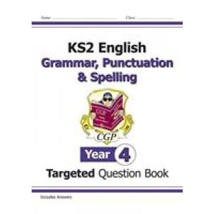 KS2 English Targeted Question Book: Grammar Punctuation & Spelling - Year 4 - CGP Books 9781782941323