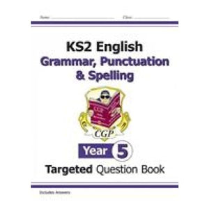 KS2 English Targeted Question Book: Grammar Punctuation & Spelling - Year 5 - CGP Books 9781782941330