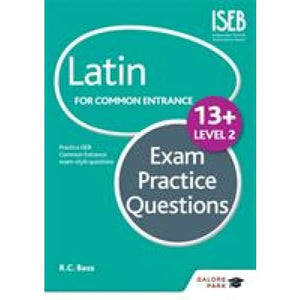 Latin for Common Entrance 13+ Exam Practice Questions Level 2 - Hodder Education 9781471853470