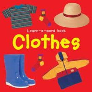 Learn-a-word Book: Clothes - Anness Publishing 9781843228615