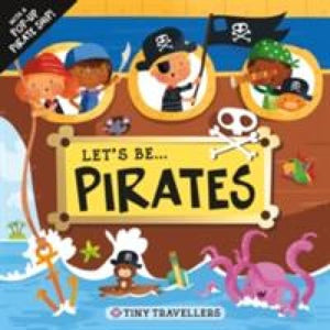 Let's Be... Pirates: Tiny Travellers - Priddy Books 9781783412372