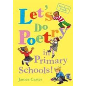 Let's do poetry in primary schools: Full of practical fun and meaningful ways celebrating - Bloomsbury Publishing 9781408163917