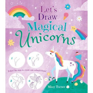 Let's Draw Magical Unicorns: Create beautiful unicorns step by step! - Arcturus Publishing 9781789501100