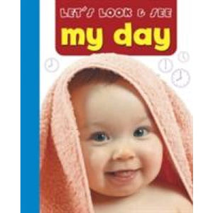 Let's Look and See: My Day - Anness Publishing 9781861474551