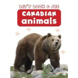 Let's Look & See: Canadian Animals - Anness Publishing 9781861473776