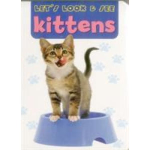 Let's Look & See: Kittens - Anness Publishing 9781861476456