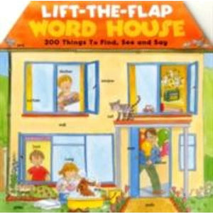 Lift-the-Flap Word House: 200 Things to Find See and Say - Anness Publishing 9781861477781
