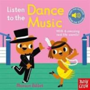 Listen to the Dance Music - Nosy Crow 9780857639790
