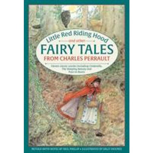 Little Red Riding Hood and other Fairy Tales from Charles Perrault: Eleven classic stories including Cinderella The Sleeping Beauty