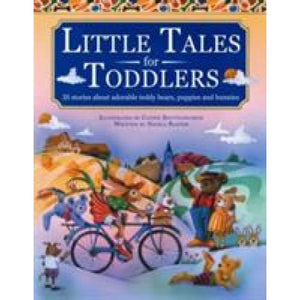 Little Tales for Toddlers: 35 Stories About Adorable Teddy Bears Puppies and Bunnies - Anness Publishing 9781843229254