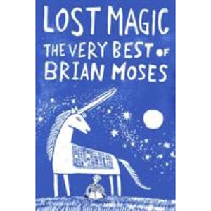 Lost Magic: The Very Best of Brian Moses - Pan Macmillan 9781509838769