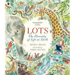 Lots: The Diversity of Life on Earth - Walker Books 9781406378894
