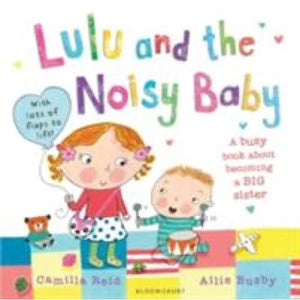 Lulu and the Noisy Baby - Bloomsbury Publishing 9781408828182