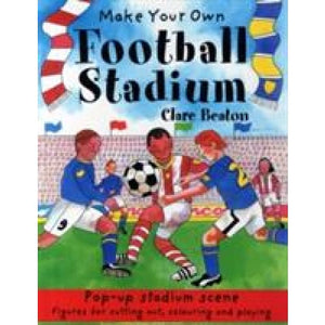 Make Your Own Football Stadium - b small publishing 9781905710386