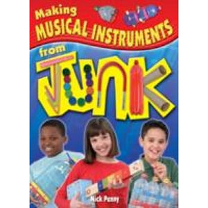 Making Musical Instruments from Junk - Bloomsbury Publishing 9780713672466