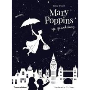 Mary Poppins Up and Away - Thames & Hudson 9780500651049