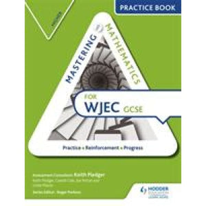 Mastering Mathematics for WJEC GCSE Practice Book: Higher - Hodder Education 9781471874628