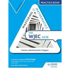 Mastering Mathematics for WJEC GCSE Practice Book: Intermediate - Hodder Education 9781471874604