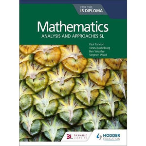 Mathematics for the IB Diploma: Analysis and approaches SL: Hodder Education 9781510462359