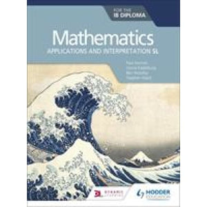 Mathematics for the IB Diploma: Applications and interpretation SL: Hodder Education 9781510462380