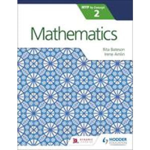 Mathematics for the IB MYP 2 - Hodder Education 9781471880971
