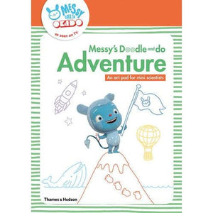 Messy's Doodle and do Adventure: An art pad for mini scientists - Thames & Hudson 9780500650707