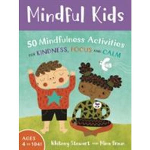 Mindful Kids: 50 Mindfulness Activities - Barefoot Books 9781782853275