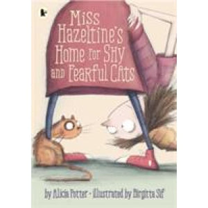 Miss Hazeltine's Home for Shy and Fearful Cats - Walker Books 9781406362398