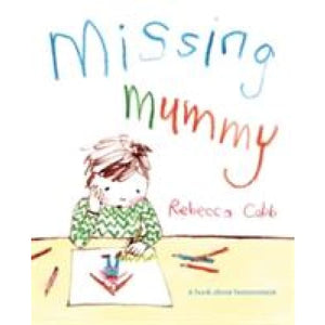 Missing Mummy: A book about bereavement - Pan Macmillan 9780230749511