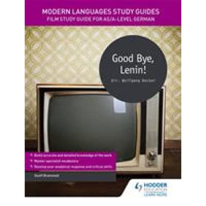 Modern Languages Study Guides: Good Bye Lenin!: Film Guide for AS/A-level German - Hodder Education 9781471891847