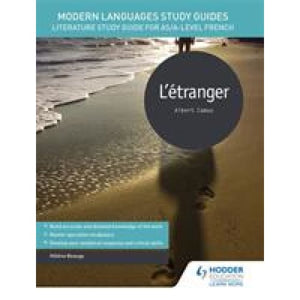 Modern Languages Study Guides: L'etranger: Literature Guide for AS/A-level French - Hodder Education 9781471890048