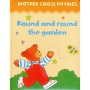 Mother Goose Rhymes: Round and the Garden - Anness Publishing 9781861476364