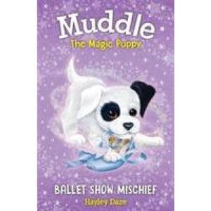 Muddle the Magic Puppy Book 3: Ballet Show Mischief - Imagine That Publishing 9781787005211