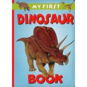 My First Dinosaur Book - Anness Publishing 9781861474247