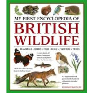 My First Encyclopedia of British Wildlife: Mammals Birds Fish Bugs Flowers Trees - Anness Publishing 9781861478498