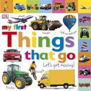 My First Things That Go Let's Get Moving - Dorling Kindersley 9781405370165