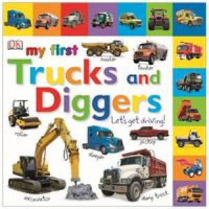 My First Trucks and Diggers Let's Get Driving - Dorling Kindersley 9781409345961