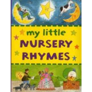 My Little Nursery Rhymes - Anness Publishing 9781861474698