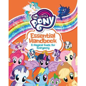 My Little Pony: Essential Handbook: A Magical Guide for Everypony - Egmont 9781405295185