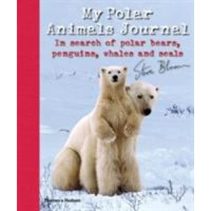 My Polar Animals Journal: In search of Bears Penguins Whales and Seals - Thames & Hudson 9780500650103