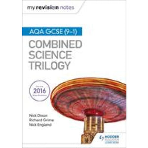 My Revision Notes: AQA GCSE (9-1) Combined Science Trilogy - Hodder Education 9781471851407