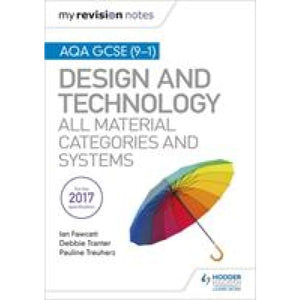 My Revision Notes: AQA GCSE (9-1) Design and Technology: All Material Categories Systems - Hodder Education 9781510432314