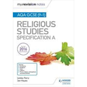 My Revision Notes AQA GCSE (9-1) Religious Studies Specification A - Hodder Education 9781510404793